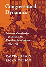 Congressional Dynamics: Structure, Coordination, and Choice in the First American Congress, 1774-1789 (Stanford Studies in...