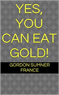 Yes, you can eat gold!