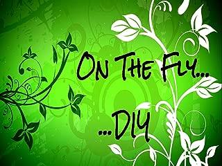 On The Fly.DIY