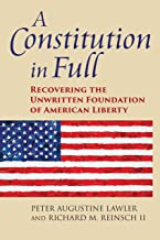 A Constitution in Full: Recovering the Unwritten Foundation of American Liberty (American Political Thought)