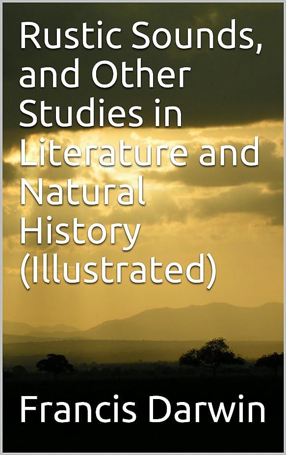 別の水分考えたRustic Sounds, and Other Studies in Literature and Natural History (Illustrated) (English Edition)