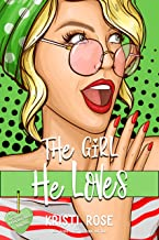 The Girl He Loves :  A Second Chance Romantic Comedy (A No Strings Attached Book Book 4)
