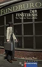 Fundbüro der Finsternis: Kann Spuren von Grauen enthalten (German Edition)