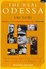 The Real Odessa: How Perón Brought the Nazi War Criminals to Argentina Kindle Edition