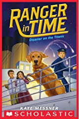 Disaster on the Titanic (Ranger in Time #9) Kindle Edition