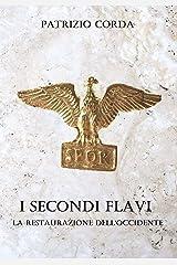 I Secondi Flavi. La Restaurazione dell'Occidente Formato Kindle
