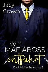 Vom Mafiaboss entführt: Dark Mafia Romance (German Edition) Format Kindle