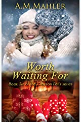 Worth Waiting For: Book 6 of the Grayson Falls Series Kindle Edition