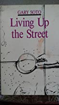 By Gary Soto Living up the street: Narrative recollections [Paperback]