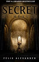 The Secret of Heaven: An explosive mystery regarding the divinity of Christ vs the humanity of Christ.