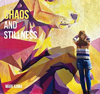 CHAOS AND STILLNESS