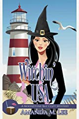Witchin' USA (A Moonstone Bay Cozy Mystery Book 1) (English Edition) Format Kindle