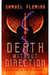Death without Direction: A Modern Sword and Sorcery Serial (A Battleaxe and a Metal Arm Book 1) Kindle Edition
