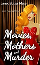 Movies, Mothers and Murder: A relationship comedy (Izzie Firecracker Book 2) (English Edition)