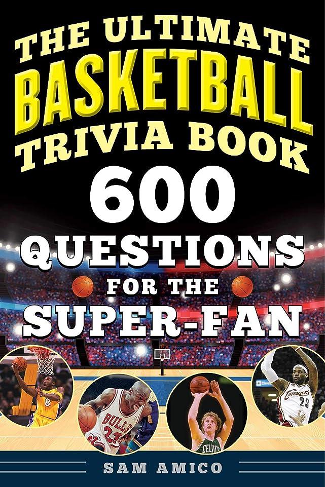 余暇構成するフィラデルフィアThe Ultimate Basketball Trivia Book: 600 Questions for the Super-Fan (English Edition)