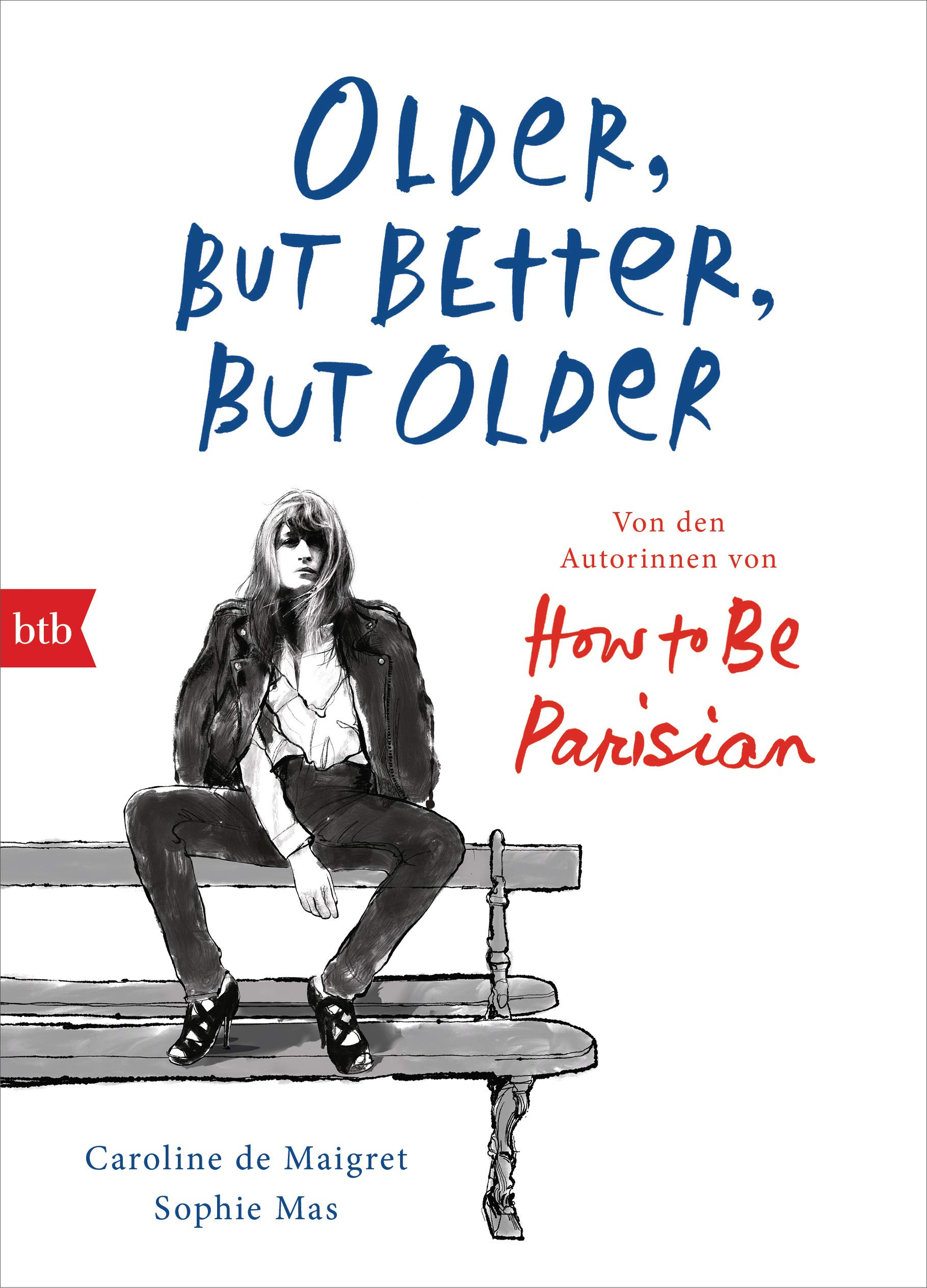 Image OfOlder, But Better, But Older: Von Den Autorinnen Von How To Be Parisian Wherever You Are: Noch Mehr Esprit, Eleganz & Läss...