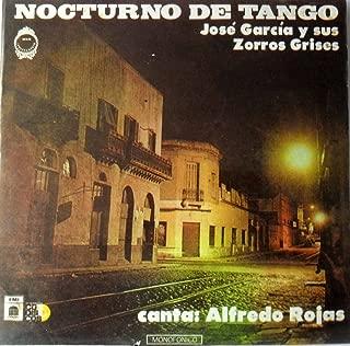 JOSE GARCIA Y SUS ZORROS GRISES*NOCTURNO DE TANGO*CANTA ALFREDO ROJAS EMI/CODISC
