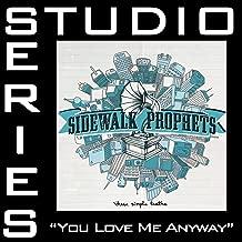 Best sidewalk prophets you love me anyway mp3 Reviews