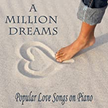 A Million Dreams: Popular Love Songs on Piano