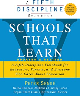 Schools That Learn (Updated and Revised): A Fifth Discipline Fieldbook for Educators, Parents, and Everyone Who Cares abou...
