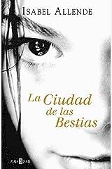 La Ciudad de las Bestias (Memorias del Águila y del Jaguar 1) (Spanish Edition) Format Kindle