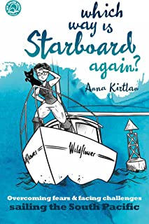 Which Way is Starboard Again?: Overcoming fears and facing challenges sailing the South Pacific (English Edition)