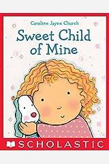 Sweet Child of Mine Kindle Edition