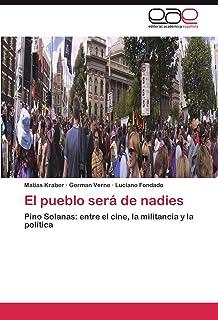 El pueblo será de nadies: Pino Solanas: entre el cine, la militancia y la política