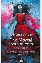 The Mortal Instruments, renaissance - tome 3 : La reine de l'air et des ombres, partie 1 Format Kindle