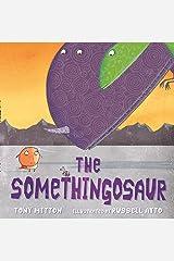 The Somethingosaur Kindle Edition
