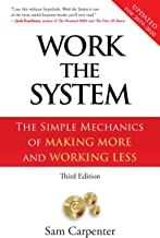 Work the System: The Simple Mechanics of Making More and Working Less (Revised 3rd Edition, 2019)