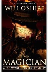 The Magician: A Dark Urban Fantasy Short Story (The Fae Awakening) Kindle Edition