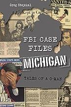 FBI Case Files Michigan: Tales of a G-Man (True Crime)