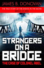Strangers on a Bridge: The Case of Colonel Abel (English Edition)