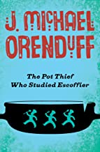 The Pot Thief Who Studied Escoffier (The Pot Thief Mysteries Book 4)