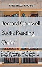 Bernard Cornwell Books Reading Order: In reading order - Sharpe Series, Saxon Chronicles Series, Crowning Mercy Series, Starbuck Chronicles Series and ... all Bernard Cornwell books (English Edition)