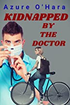 Kidnapped by the Doctor (Dental & Medical Fetish Book 2)