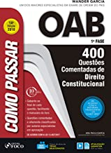 Como passar na OAB 1ª Fase: direito constitucional: 400 questões comentadas (Portuguese Edition)