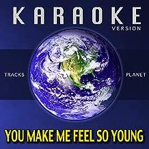 You Make Me Feel So Young (Karaoke Version)