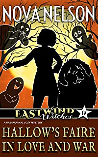 Hallow's Faire in Love and War: A Paranormal Cozy Mystery (Eastwind Witches Cozy Mysteries Book 9)