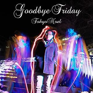 GoodBye Friday