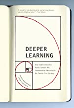 Deeper Learning: How Eight Innovative Public Schools Are Transforming Education in the Twenty-First Century