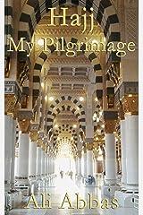 Hajj - My Pilgrimage Kindle Edition