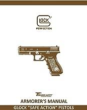 Glock Armorers Manual, Safe-Action Pistols (REPRINT)