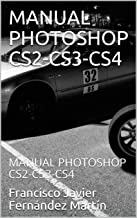 MANUAL PHOTOSHOP CS2-CS3-CS4: MANUAL PHOTOSHOP CS2-CS3-CS4 (Spanish Edition)