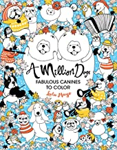 A Million Dogs: Fabulous Canines to Color (A Million Creatures to Color)