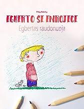 """Egberto se enrojece/Egbertas raudonuoja: Libro infantil ilustrado español-lituano (Edición bilingüe) (""""Egberto se enrojece..."""