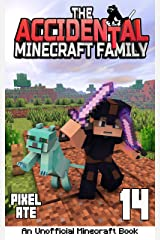 The Accidental Minecraft Family: Book 14 Kindle Edition