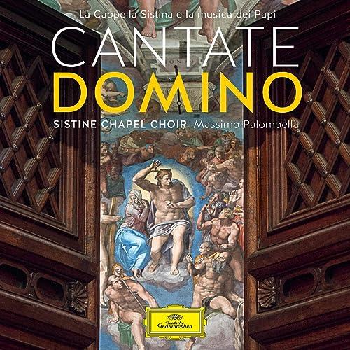 Cantate Domino - La Cappella Sistina e la musica dei Papi