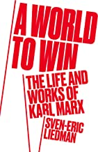A World to Win: The Life and Works of Karl Marx